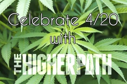 Celebrate 4-20 with The Higher Path